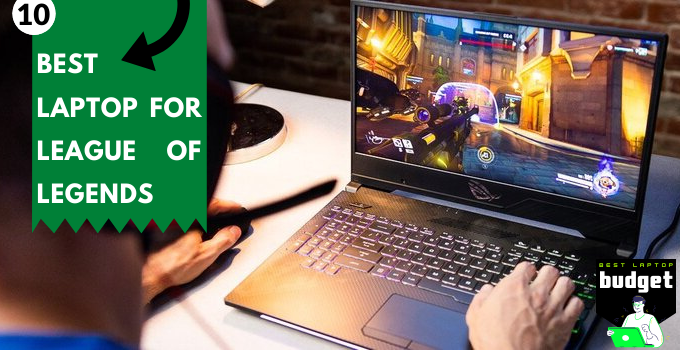 Best Laptop for League of Legends